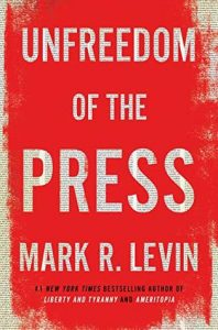 Unfreedom of the Press by Mark Levin – Review
