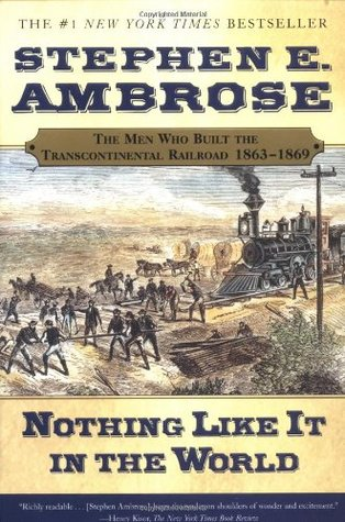 Nothing Like it in the World by Stephen Ambrose