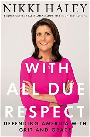 With All Due Respect by Nikki R Haley