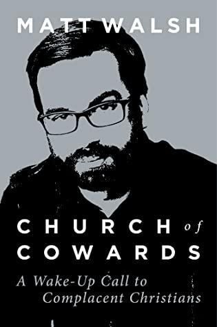 Church of Cowards by Matt Walsh