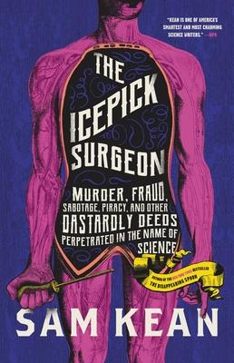Icepick Surgeon by Sam Kean
