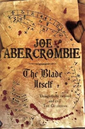 The Blade Itself, First Law Book One by Joe Abercrombie