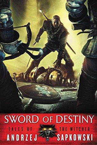 Sword of Destiny Part of the Witcher Series by Andrzej Sapkowski
